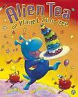 Alien Tea on Planet Zum-Zee by Tony Mitton (Paperback, 2011)