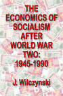 The Economics of Socialism After World War Two: 1945-1990 by J. Wilczynski (Paperback, 2008)