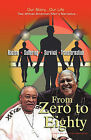 From Zero to Eighty: Two African American Men's Narrative of Racism, Suffering, Survival, and Transformation by John Groce, Charles Harmon, Helen Black (Paperback / softback, 2011)