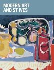 Modern Art and St Ives by Michael White, Sara Matson, Middlesbrough Institute of Modern Art, Chris Stephens, Tate Gallery St Ives, Paul Denison, Rachel Smith (Paperback, 2014)