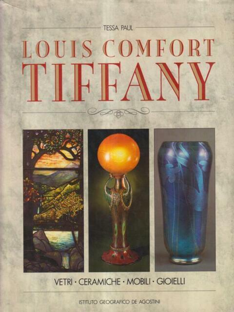 LOUIS COMFORT TIFFANY  PAUL TESSA ISTITUTO GEOGRAFICO DEAGOSTINI 1988