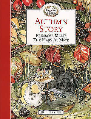 """AS NEW"" Barklem, Jill, Autumn Story: Primrose Meets The Harvest Mice (Brambly H"