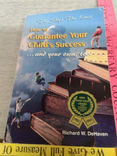 How to Guarantee Your Child's Success... and Your Own, Too! Inscribed by author