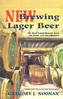 New Brewing Lager Beer: The Most Comprehensive Book for Home & Microbrewers by Gregory J. Noonan (Paperback, 2003)