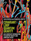 Covariant Loop Quantum Gravity: An Elementary Introduction to Quantum Gravity and Spinfoam Theory by Carlo Rovelli, Francesca Vidotto (Hardback, 2014)