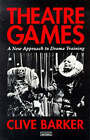 Theatre Games: A New Approach to Drama Training by Clive Barker (Paperback, 1977)