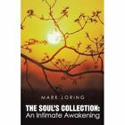 The Soul's Collection: An Intimate Awakening by Mark Loring (Paperback / softback, 2011)