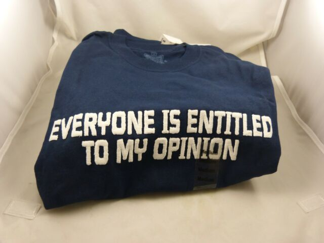 Navy Blue everyone is entitled to my opinion t shirt size Medium