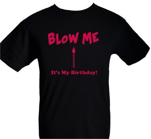 Blow me Drôle Anniversaire T-Shirt homme nuit stag Taille S-XXL