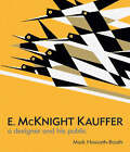 E. McKnight Kauffer: A Designer and His Public by Mark Haworth-Booth (Hardback, 2005)