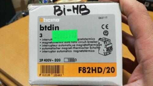 BTICINO F82HD//20 interruttore automatico MAGNETOTERMICO 2P curva D 20 ampere