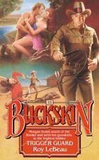 Trigger Guard (Buckskin) LeBeau, Roy Mass Market Paperback