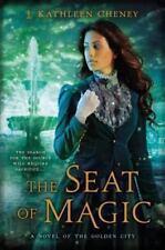 The Seat of Magic J. Kathleen Cheney Novel Golden City Fantasy Trade Paperback