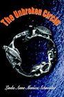 The Unbroken Circle by Linda Anne Monica Schneider 9780759672376
