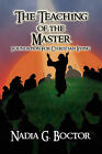The Teaching of the Master by Nadia G Boctor (Paperback / softback, 2010)