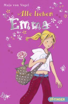 Alle lieben Emma von Maja Vogel (2011, Kunststoffeinband)