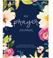My Prayer Journal: a 3 Month Guide to Prayer, Praise and Thanks : Modern Calligraphy and Lettering by Lettering Designs (2017, Paperback)