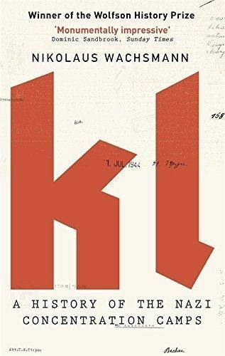 1 of 1 - KL: A History of the Nazi Concentration Camps by Nikolaus Wachsmann.