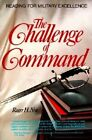 Challenge of Command: Reading for Military Excellence by Roger H Nye (Paperback / softback, 2007)