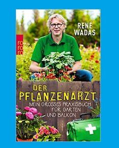 DER-PFLANZENARZT-Rene-Wadas-Mein-grosses-Praxisbuch-fuer-Garten-und-Balkon-NEU