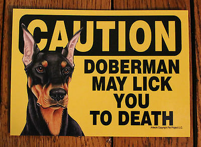 Caution Sign Doberman Dog Lick On Duty Home Office Decor Pet Made in The USA