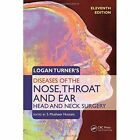 Logan Turner's Diseases of The Ear Nose and Throat 11th Revised Edition PB R