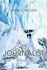 The Journalist a Mystery 9780595387137 by Linda F. Holder Book