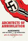 Architects of Annihilation: Auschwitz and the Logic of Destruction by Susanne Heim, Gotz Aly (Hardback, 2003)
