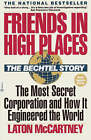Friends in High Places by how it engineered the world, the most secret corporation, Laton McCartney (Paperback, 2001)