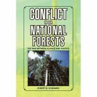 Conflict in Our National Forests 9781436397797 by Robert Schramek Hardcover