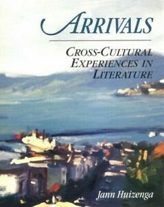 Arrivals-Cross-Cultural-Experiences-in-Literature-by-Huizenga-Jann