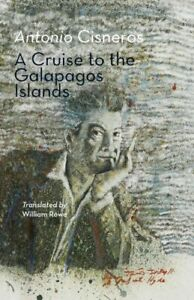 A Cruise to the Galapagos Islands. Cisneros, Antonio 9781848612693 New.#*=