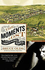 The Moments Lost: A Midwest Pilgrim's Progress by Bruce Olds (Paperback / softback, 2008)