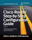 The Accidental Administrator: Cisco Router Step-by-Step Configuration Guide by Don R. Crawley (Paperback, 2012)