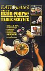 Eatiquette's the Main Course on Table Service: Skills & Tips for Becoming a Confident Efficient Professional Server by David Rothschild (Paperback, 2001)