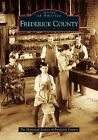 Frederick County by The Historical Society of Frederick County (Paperback / softback, 2005)