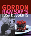 Gordon Ramsay's Just Desserts by Gordon Ramsay, Roz Denny (Hardback, 2001)