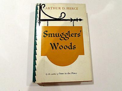 Smugglers' Woods, by Arthur D, Pierce - 1960 - Signed Vintage Hardcover Book