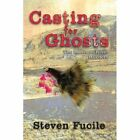 Casting for Ghosts The Madison River Murders 9781425946043 by Steven FUCILE