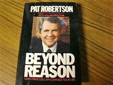 261) Beyond Reason How Miracles Can Change Your Life W Proctor P Robertson