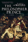 The Philosopher Prince by Paul Waters (Paperback / softback, 2012)