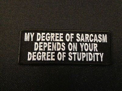 MY DEGREE OF SARCASM DEPENDS... FUNNY SAYING PATCH BIKER OUTLAW VEST PATCH CLUB