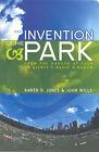 The Invention of the Park by John Wills, Karen Jones (Hardback, 2005)
