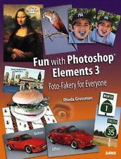 Fun with Photoshop Elements 3: Foto-Fakery for Everyone - LikeNew - Grossman, Rh