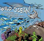 Wild Ocean: Sharks, Whales, Rays, and Other Endangered Sea Creatures by Fulcrum Inc.,US (Paperback, 2014)