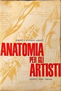 ANATOMIA PER GLI ARTISTI - ANGELO E GIOVANNI MORELLI - LEGA 1966