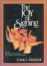 The Joy of Signing: The New Illustrated Guide for