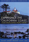 Experience the California Coast: A Guide to Beaches and Parks in Northern California : Counties Included: Del Norte, Humboldt, Mendocino, Sonoma, Marin by California Coastal Commission (Paperback, 2005)