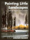 Painting Little Landscapes: Small-Scale Watercolors of the Great Outdoors by Zoltan Szabo (Paperback / softback, 2014)