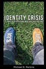 Identity Crisis: 21 Days of Discovering Who God Says You Are by Michael D Perkins (Paperback / softback, 2014)